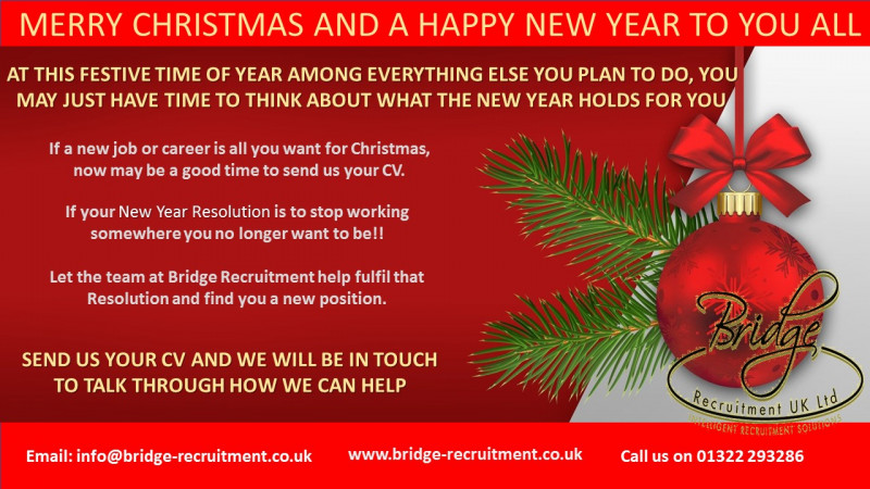 If your New Year's Resolution is to stop working somewhere you no longer want to be, then let Bridge Recruitment help fulfil that Resolution!